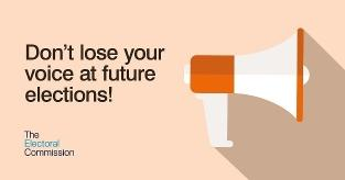 "A graphic from the Electoral Commission showing a stylised megaphone and text reading ""Don't lose your voice at future elections!"""